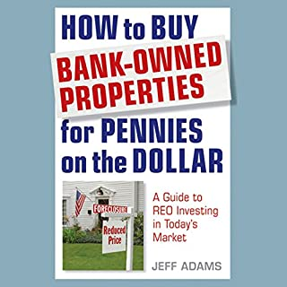 How to Buy Bank-Owned Properties for Pennies on the Dollar: A Guide to REO Investing in Today's Market cover art