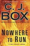 Nowhere to Run by C. J. Box (2010-04-06)