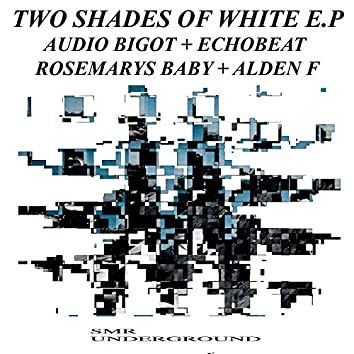 Two Shades Of White E.P
