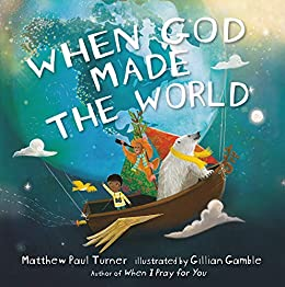 When God Made the World by [Matthew Paul Turner, Gillian Gamble]