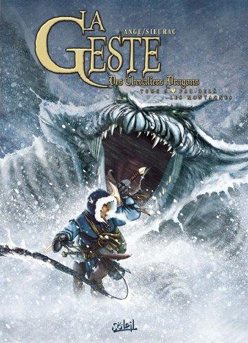 La Geste des Chevaliers Dragons T06: Par-delà les montagnes