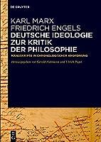 Deutsche Ideologie Zur Kritik Der Philosophie: Manuskripte in Chronologischer Anordnung
