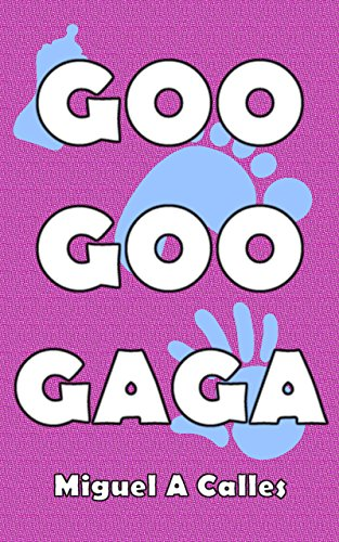 Goo Goo Gaga: A Guide to Communicate with Your Baby (includes a Workbook)