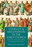 Conflict and Negotiation in the Early Church: Letters from Late Anquity, Translated from the Greek, Latin, and Syriac