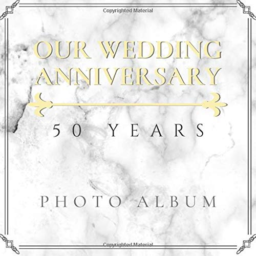 Our Wedding Anniversary: 50 Years Photo Album: Beautiful Elegant Marble Design Golden Wedding Anniversary Guestbook Photo Album Memory Keepsake Gift Scrapbook Paperback
