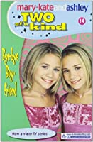Bye-bye Boyfriend (Mary-Kate and Ashley # 14)(Two of a Kind Diaries)