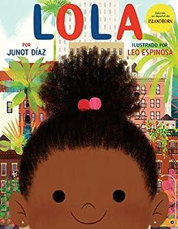 Lola: Edición en español de ISLANDBORN (Spanish Edition) by [Junot Díaz, Leo Espinosa]