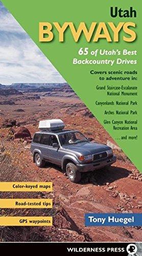 Utah Byways: 65 of Utah's Best Backcountry Drives