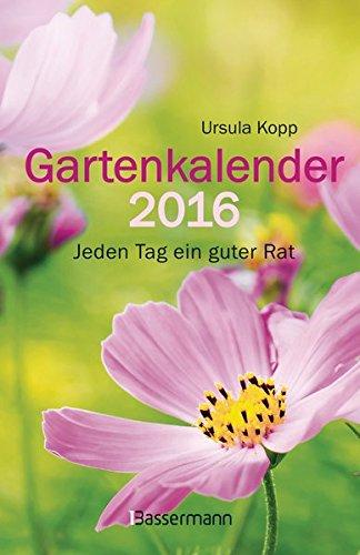 Gartenkalender 2016: Jeden Tag ein guter Rat