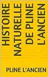 Histoire naturelle de Pline l'Ancien - Format Kindle - 2,53 €