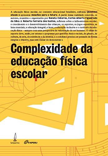 Complexidade da educação física escolar: Questões atuais e desafios para o futuro