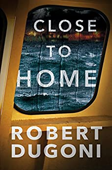 Close to Home (Tracy Crosswhite Book 5) by [Robert Dugoni]
