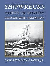Shipwrecks North of Boston: Volume 1: Salem Bay