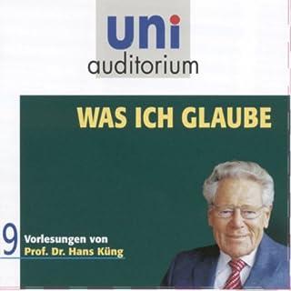 Was ich glaube     Uni-Auditorium              Autor:                                                                                                                                 Hans Küng                               Sprecher:                                                                                                                                 Hans Küng                      Spieldauer: 11 Std. und 32 Min.     42 Bewertungen     Gesamt 4,4