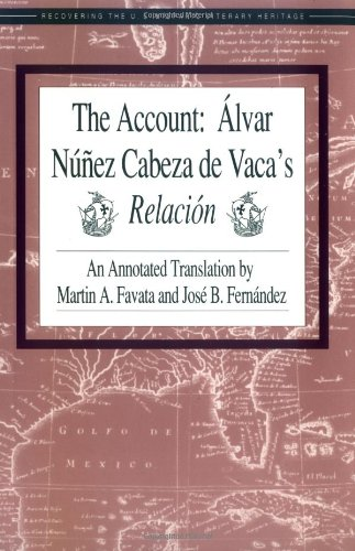The Account: Alvar Nunez Cabeza de Vaca's Relacion (Recovering the Us Hispanic Literary Heritage)