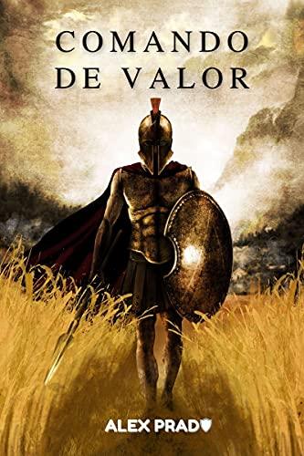 Comando de valor: Desenvolver coragem suficiente para vencer qualquer batalha (Portuguese Edition)