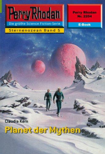 Perry Rhodan 2204: Planet der Mythen: Perry Rhodan-Zyklus