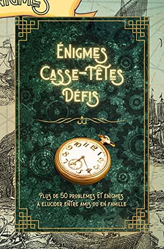 Livre d'énigmes, casse-têtes, défis: 50 mystères à résoudre pour les enfants fortiches - Solutions disponibles - Élucider ces énigmes entre amis ou en famille - à partir de 10 ans (French Edition)