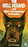 Hell Hound and Other True Mysteries