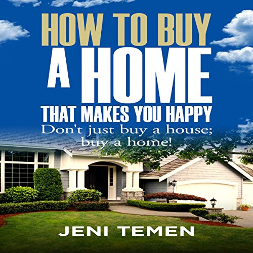 How to Buy a Home That Makes You Happy cover art