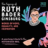 The Legacy of Ruth Bader Ginsburg 2022 Calendar: Her Words of Hope, Equality and Inspiration - a Yearlong Tribute to the Notorious Rbg