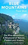 Blue Mountains Travel Guide (Unanchor) - The Blue Mountains: A weekend of nature, culture and history