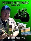 Painting With Magic: Volume 1 (Brandon Thomas Art)