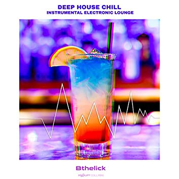 Deep House Chill Instrumental Electronic Lounge