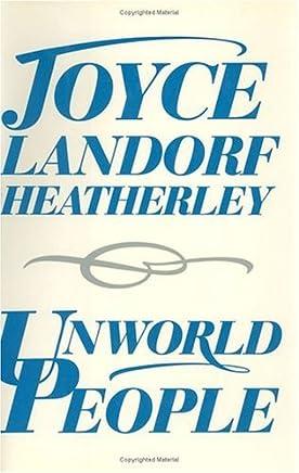 Unworld People by Joyce Landorf Heatherley (1987-12-01)