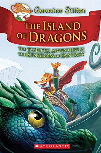 Island Of Dragons. The Kingdom Of Fantasy 12 (Geronimo Stilton)