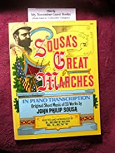 Sousa's Great Marches in piano Transcription: Original Sheet Music of 23 Works B