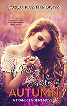 The Paler Shade of Autumn: A Transcendent Novel #1 by [Jacquie Underdown]