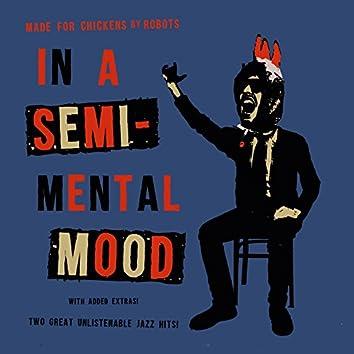 In a Semi-Mental Mood