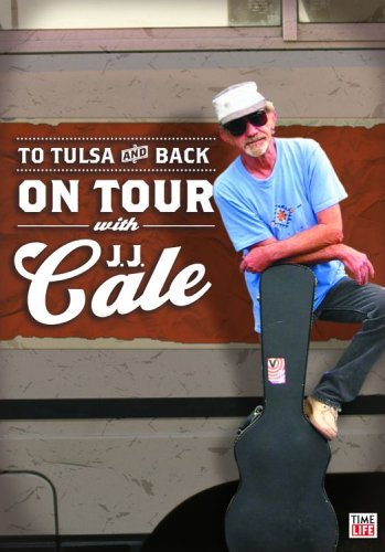 J.J. Cale - To Tulsa And Back: On Tour With JJ Cale