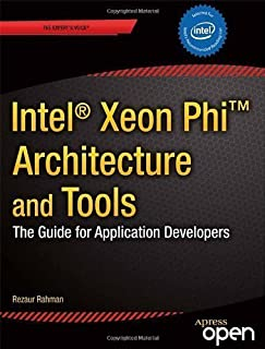 Intel® Xeon Phi™ Coprocessor Architecture and Tools: The Guide for Application Developers