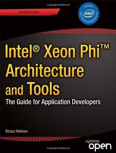 Intel Xeon Phi Coprocessor Architecture and Tools: The Guide for Application Developers (Expert's Voice in Microprocessors) by Rezaur Rahman(2013-11-22)