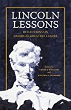 Lincoln Lessons: Reflections on America's Greatest Leader