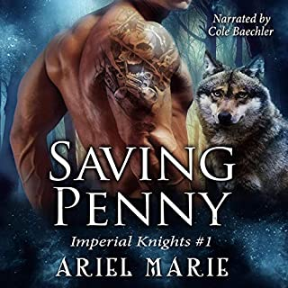 Saving Penny     Imperial Knights Series, Book 1              By:                                                                                                                                 Ariel Marie                               Narrated by:                                                                                                                                 Cole Baechler                      Length: 3 hrs and 21 mins     12 ratings     Overall 4.3