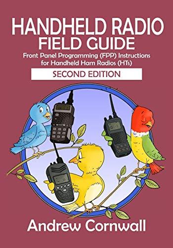Handheld Radio Field Guide: Front Panel Programming (FPP) Instructions for Handheld Ham Radios (HTs)