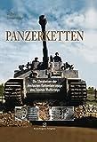Panzerketten Die Gleisketten der deutschen Kettenfahrzeuge des Zweiten Weltkriegs