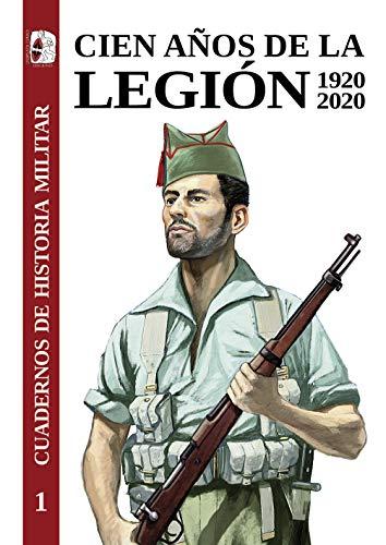 CHM. 1 cien años de la legión 1920-2020 (Cuadernos de Historia militar)