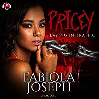 Pricey     Playing in Traffic              By:                                                                                                                                 Fabiola Joseph                               Narrated by:                                                                                                                                 Mishi LaChappelle                      Length: 7 hrs and 23 mins     19 ratings     Overall 4.5