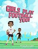 Girls Play Football Too (English Edition)