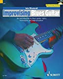Improvising Blues Guitar: An Introduction to Blues Guitar Styles, Techniques and Improvisation