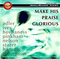 Make His Praise Glorious-American Psalmody Vol.1
