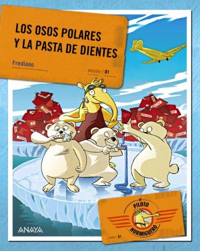 El Piloto Hormiguero. Los osos polares y la pasta de dientes (Libros Para Jóvenes - Libros De Consumo)
