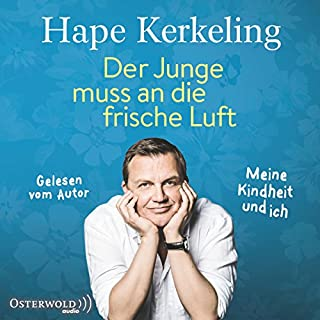 Der Junge muss an die frische Luft     Meine Kindheit und ich              By:                                                                                                                                 Hape Kerkeling                               Narrated by:                                                                                                                                 Hape Kerkeling                      Length: 7 hrs and 45 mins     8 ratings     Overall 4.6