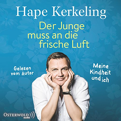 Der Junge muss an die frische Luft     Meine Kindheit und ich              By:                                                                                                                                 Hape Kerkeling                               Narrated by:                                                                                                                                 Hape Kerkeling                      Length: 7 hrs and 45 mins     46 ratings     Overall 4.8