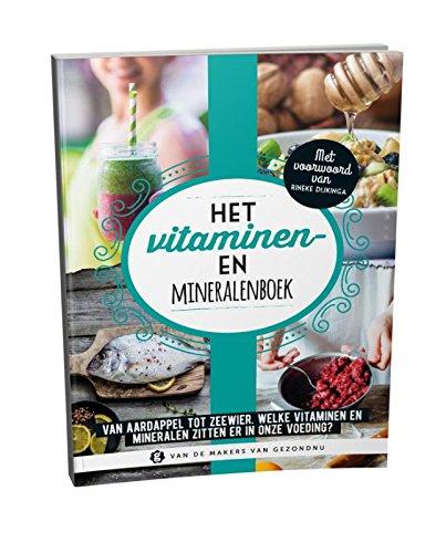 Het vitaminen- en mineralenboek: van aardappel tot zeewier, welke vitaminen en mineralen zitten er in onze voeding?