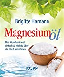 Magnesiumöl: Das Wundermineral einfach & effektiv über die Haut aufnehmen
